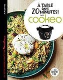 A table dans 20 minutes ! Avec Cookéo : Le petit livre de recettes...