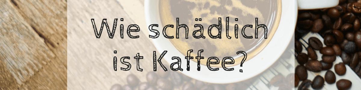 ist-kaffee-schaedlich